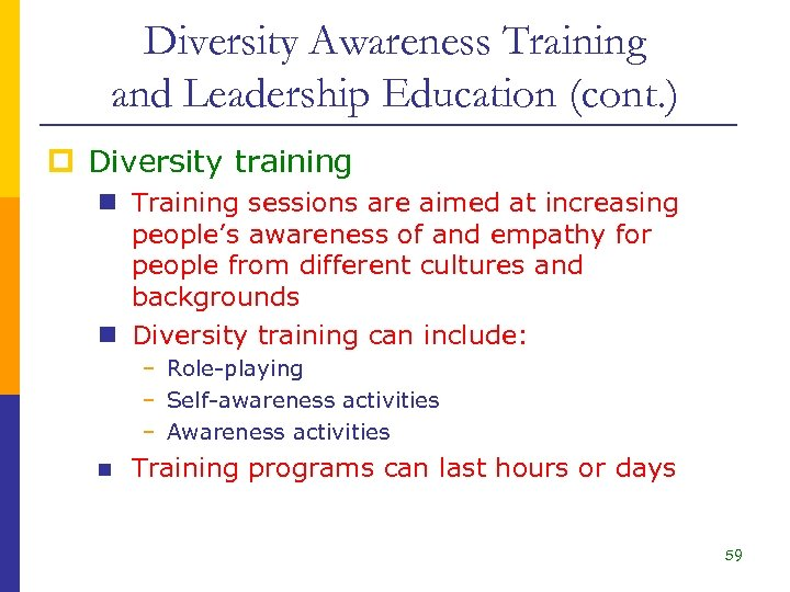 Diversity Awareness Training and Leadership Education (cont. ) p Diversity training n Training sessions
