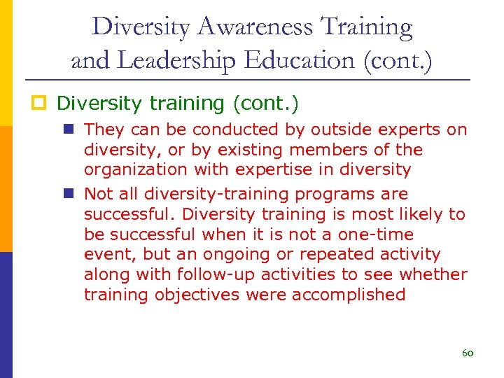 Diversity Awareness Training and Leadership Education (cont. ) p Diversity training (cont. ) n