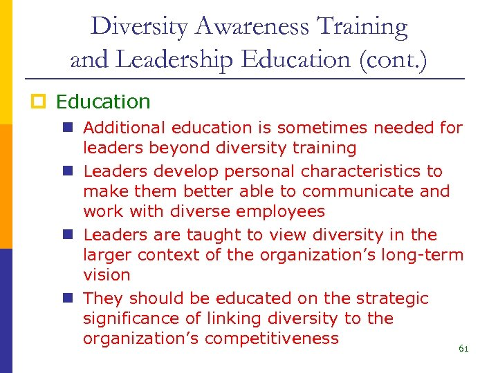 Diversity Awareness Training and Leadership Education (cont. ) p Education n Additional education is