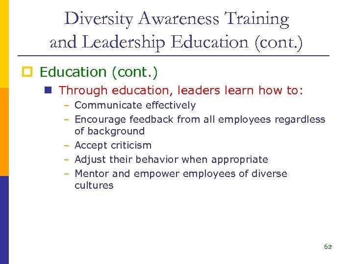Diversity Awareness Training and Leadership Education (cont. ) n Through education, leaders learn how