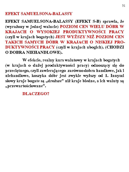 51 EFEKT SAMUELSONA-BALASSY (EFEKT S-B) sprawia, że (wyrażony w jednej walucie) POZIOM CEN WIELU