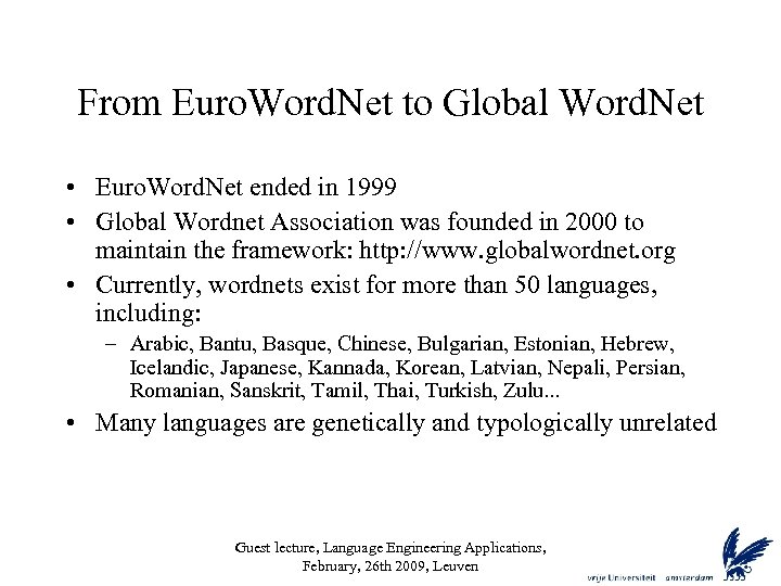 From Euro. Word. Net to Global Word. Net • Euro. Word. Net ended in