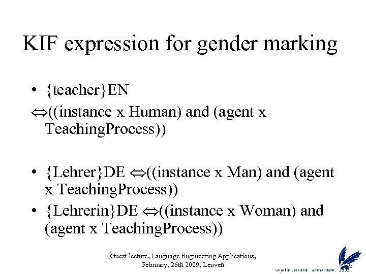 KIF expression for gender marking • {teacher}EN ((instance x Human) and (agent x Teaching.