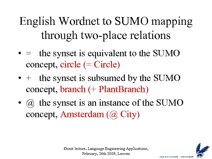 English Wordnet to SUMO mapping through two-place relations • = the synset is equivalent