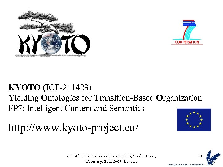 KYOTO (ICT-211423) Yielding Ontologies for Transition-Based Organization FP 7: Intelligent Content and Semantics http: