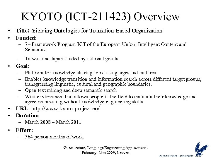 KYOTO (ICT-211423) Overview • Title: Yielding Ontologies for Transition-Based Organization • Funded: – 7