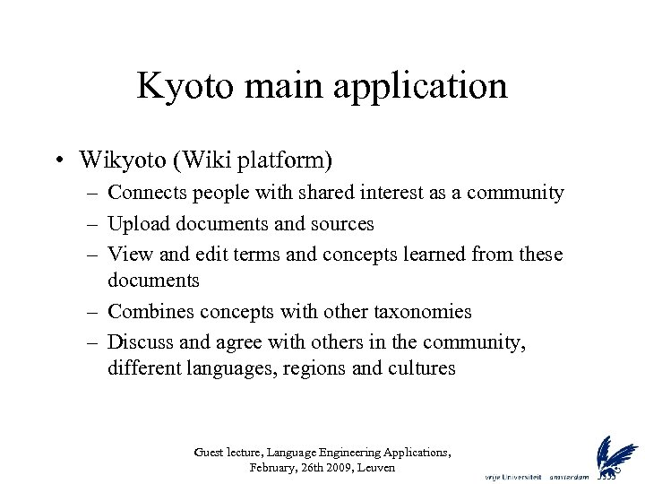 Kyoto main application • Wikyoto (Wiki platform) – Connects people with shared interest as