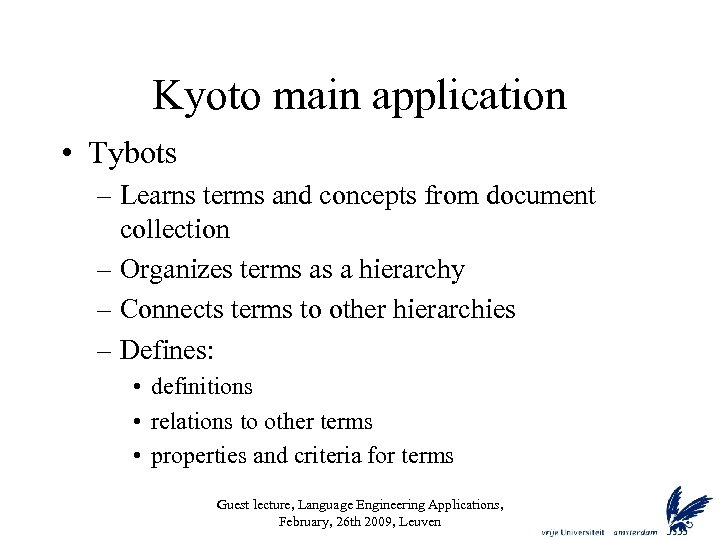 Kyoto main application • Tybots – Learns terms and concepts from document collection –