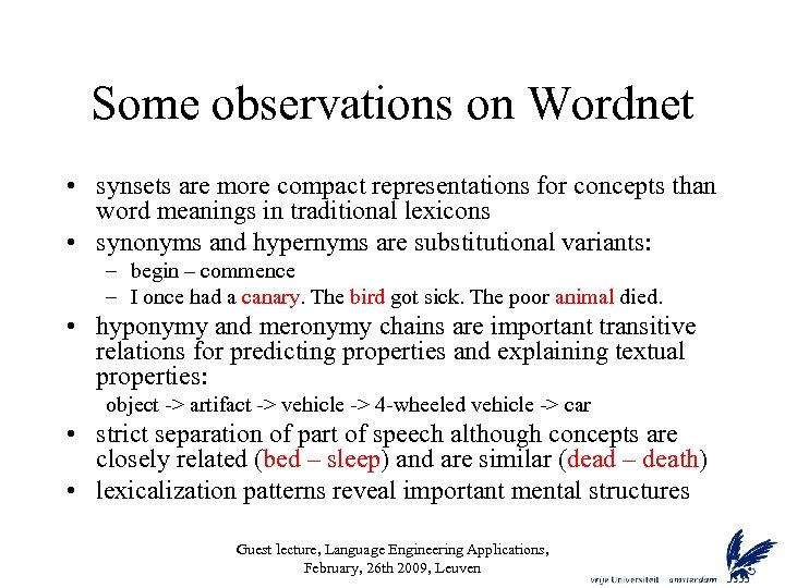 Some observations on Wordnet • synsets are more compact representations for concepts than word