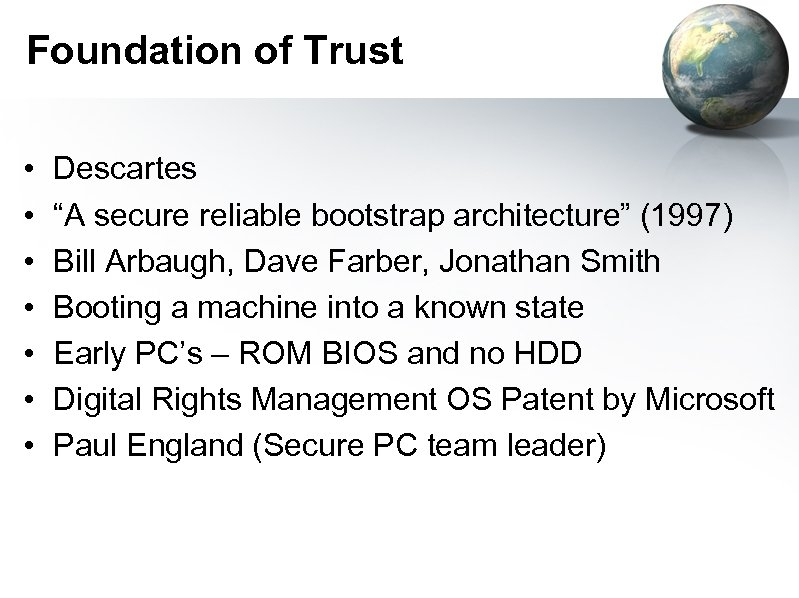 """Foundation of Trust • • Descartes """"A secure reliable bootstrap architecture"""" (1997) Bill Arbaugh,"""