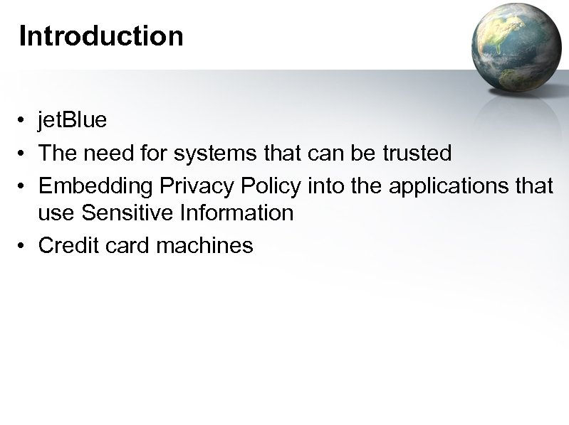 Introduction • jet. Blue • The need for systems that can be trusted •