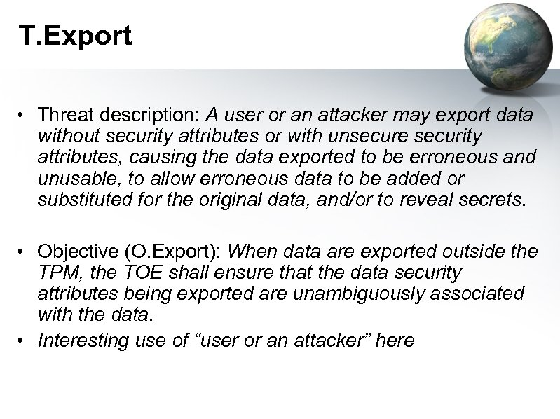 T. Export • Threat description: A user or an attacker may export data without