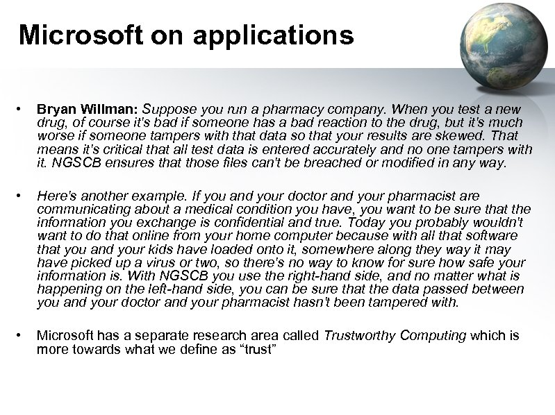 Microsoft on applications • Bryan Willman: Suppose you run a pharmacy company. When you