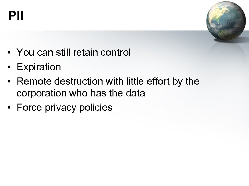 PII • You can still retain control • Expiration • Remote destruction with little