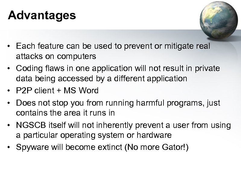 Advantages • Each feature can be used to prevent or mitigate real attacks on