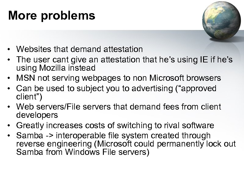 More problems • Websites that demand attestation • The user cant give an attestation