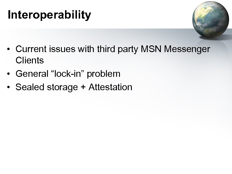 """Interoperability • Current issues with third party MSN Messenger Clients • General """"lock-in"""" problem"""