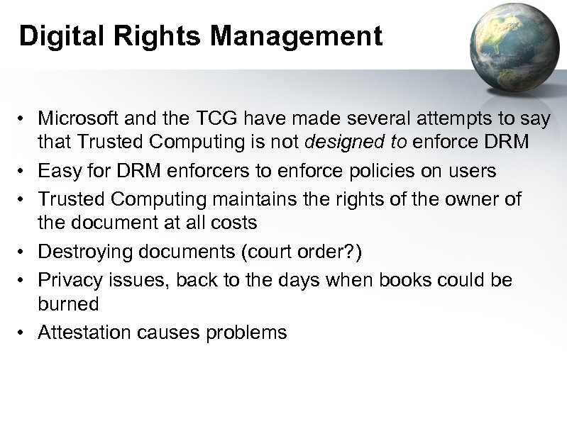 Digital Rights Management • Microsoft and the TCG have made several attempts to say