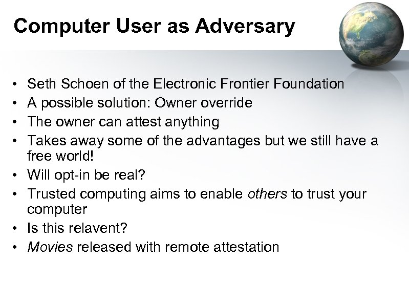 Computer User as Adversary • • Seth Schoen of the Electronic Frontier Foundation A