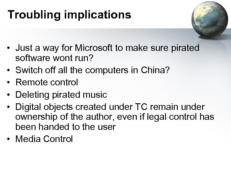 Troubling implications • Just a way for Microsoft to make sure pirated software wont