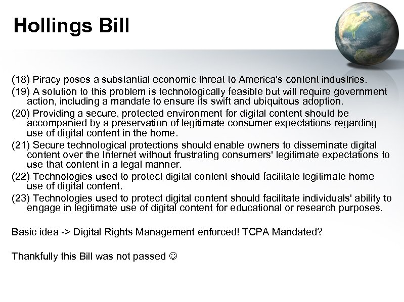 Hollings Bill (18) Piracy poses a substantial economic threat to America's content industries. (19)
