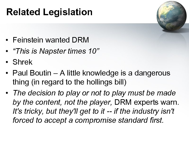 """Related Legislation • • Feinstein wanted DRM """"This is Napster times 10"""" Shrek Paul"""