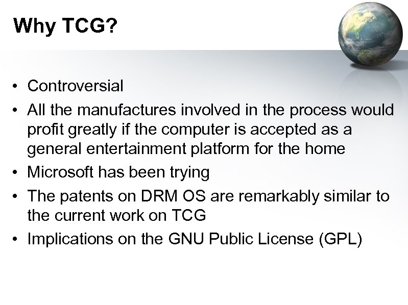Why TCG? • Controversial • All the manufactures involved in the process would profit