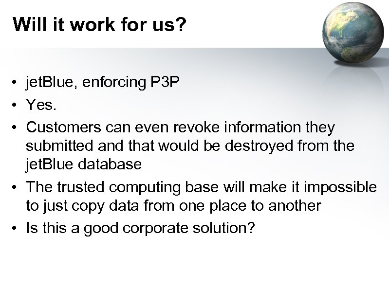 Will it work for us? • jet. Blue, enforcing P 3 P • Yes.