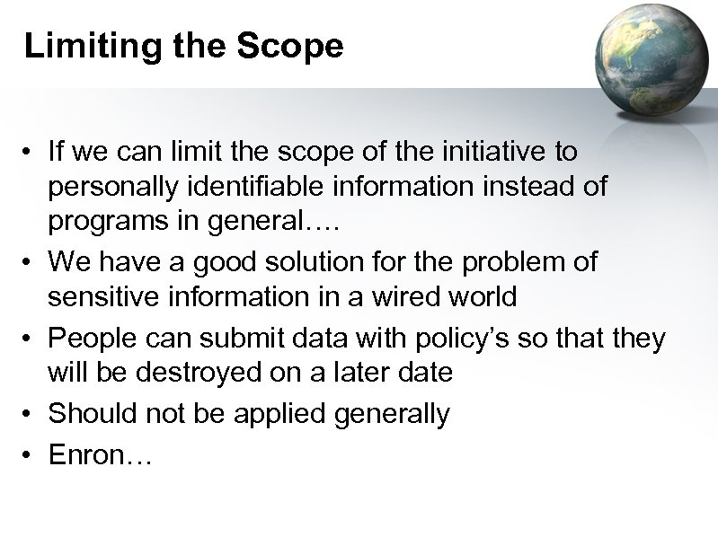 Limiting the Scope • If we can limit the scope of the initiative to