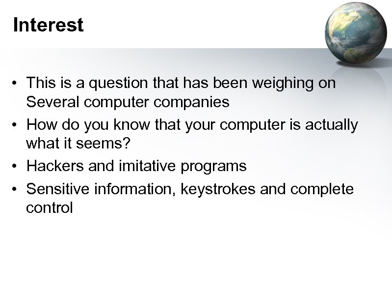 Interest • This is a question that has been weighing on Several computer companies