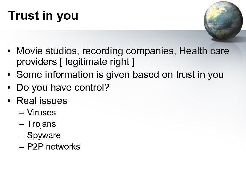 Trust in you • Movie studios, recording companies, Health care providers [ legitimate right