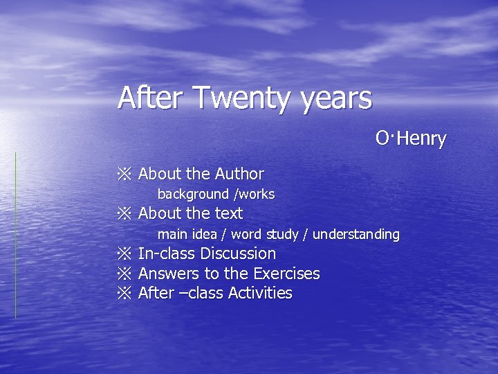 After Twenty years O·Henry ※ About the Author background /works ※ About the text