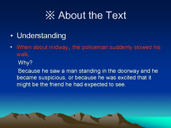 ※ About the Text • Understanding • When about midway, the policeman suddenly slowed