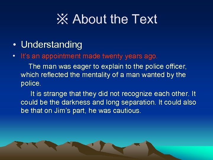 ※ About the Text • Understanding • It's an appointment made twenty years ago.