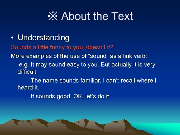 ※ About the Text • Understanding Sounds a little funny to you, doesn't it?