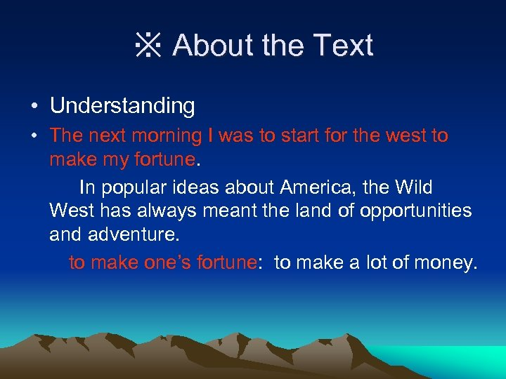 ※ About the Text • Understanding • The next morning I was to start