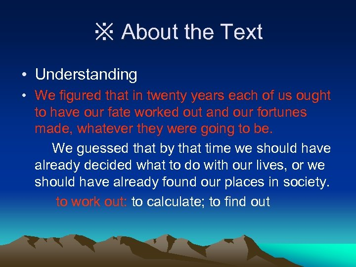 ※ About the Text • Understanding • We figured that in twenty years each