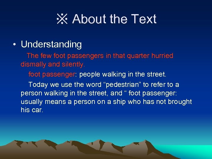 ※ About the Text • Understanding The few foot passengers in that quarter hurried