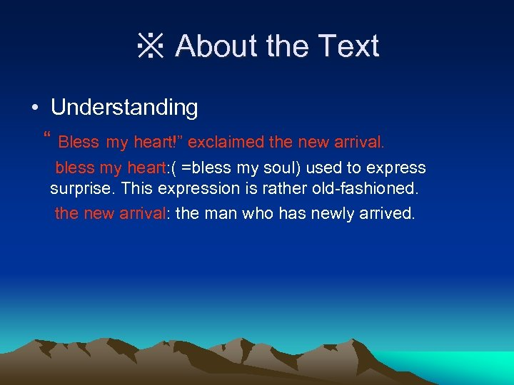 """※ About the Text • Understanding """" Bless my heart!"""" exclaimed the new arrival."""