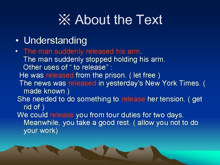 ※ About the Text • Understanding • The man suddenly released his arm. The
