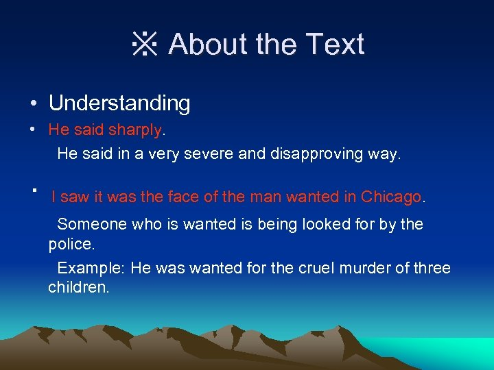 ※ About the Text • Understanding • He said sharply. He said in a