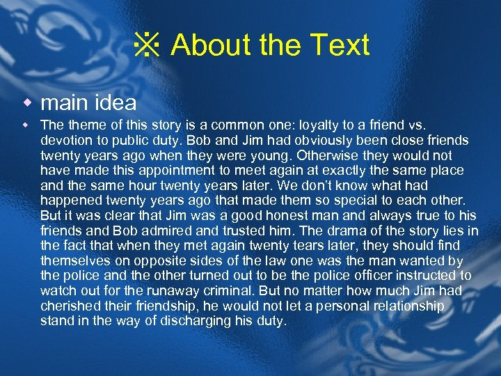 ※ About the Text w main idea w The theme of this story is