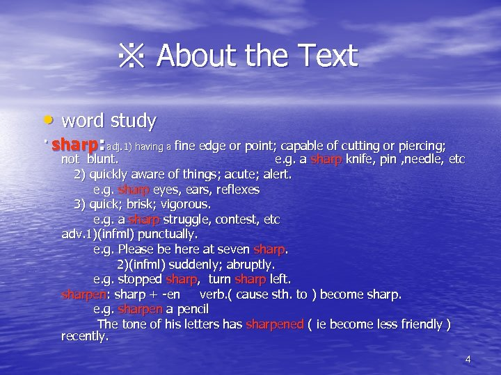 ※ About the Text • word study · sharp: adj. 1) having a fine