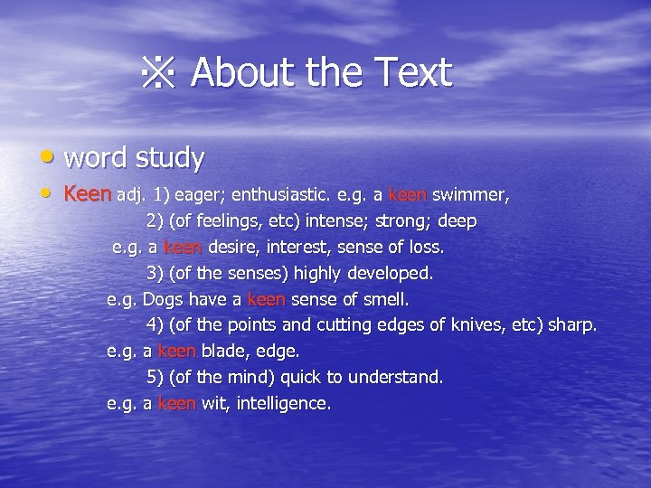 ※ About the Text • word study • Keen adj. 1) eager; enthusiastic. e.