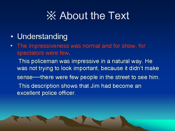 ※ About the Text • Understanding • The impressiveness was normal and for show,
