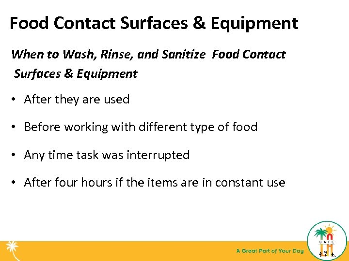 Food Contact Surfaces & Equipment When to Wash, Rinse, and Sanitize Food Contact Surfaces