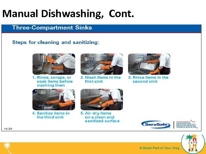 Manual Dishwashing, Cont.