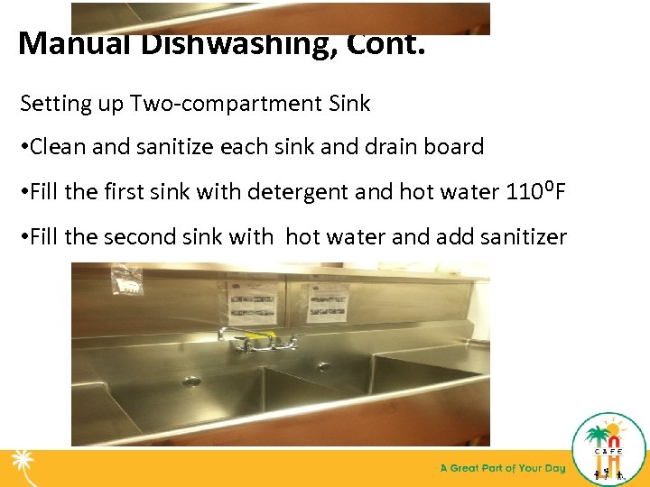 Manual Dishwashing, Cont. Setting up Two-compartment Sink • Clean and sanitize each sink and