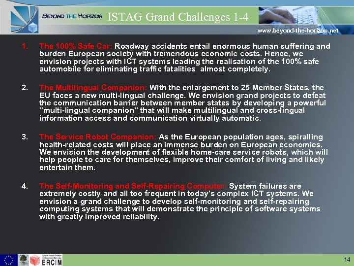 ISTAG Grand Challenges 1 -4 www. beyond-the-horizon. net 1. The 100% Safe Car: Roadway