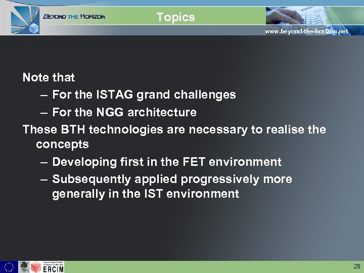 Topics www. beyond-the-horizon. net Note that – For the ISTAG grand challenges – For